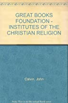 Great Books Foundation: Institutes of the…