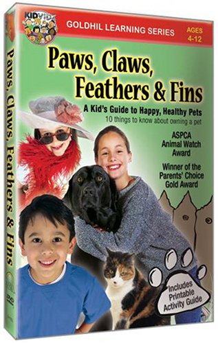 Paws, Claws, Feathers & Fins - A Kid's Guide to Happy, Healthy Pets