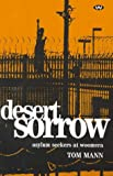 Front cover for the book Desert Sorrow: Asylum Seekers at Woomera by Tom Mann