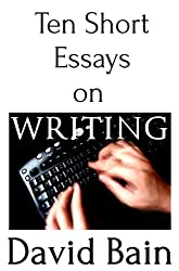 Ten Short Essays on Writing