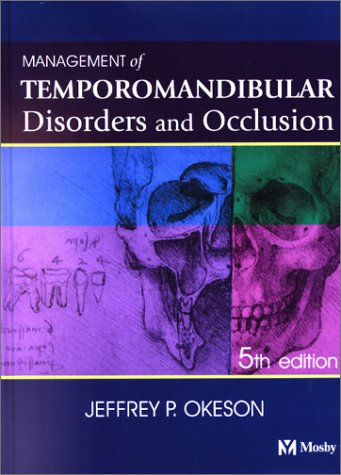 Management of Temporomandibular Disorders and Occlusion by Brand: Mosby