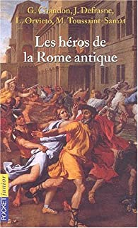 Les Héros de la Rome antique par Gisèle Vallerey