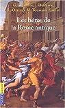Les Héros de la Rome antique par Vallerey