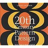 20th Century Pattern Design: Textile & Wallpaper Pioneers: Textile and Wallpaper Pioneers