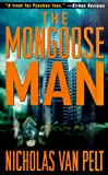 The Mongoose Man, Richard Hoyt and Nicholas Van Pelt, 0812540239