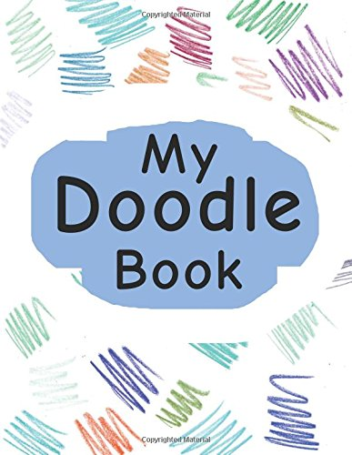 "Download My Doodle Book: Drawing Sketch Pad For Crayons, Makers & Pencils, 8.5"" X 11"", Sketchbook (6)-[Professional Binding] pdf"