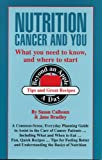 Nutrition, Cancer and You, Susan Calhoun and Jane Bradley, 1886110069