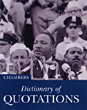 The Chambers Dictionary of Great Quotations: 2nd Edition