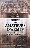 Guide des amateurs d'armes et armures anciennes: Par ordre chronologique depuis les temps les plus reculés jusqu'à nos jours