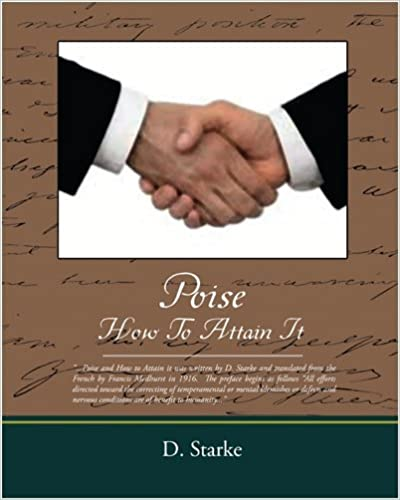 Poise How to Attain It by Starke D. Starke (2008-10-22)