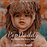 PopDaddy: Boy Meets Boy Meets Baby | Jeffrey Roach