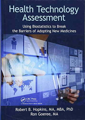 Health Technology Assessment: Using Biostatistics to Break the Barriers of Adopting New Medicines (Health Technology Assessment)