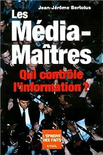Les média-maîtres : qui contrôle l'information ?