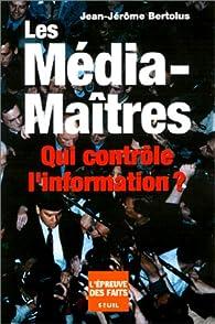 Les Média-Maîtres par Jean-Jérôme Bertolus