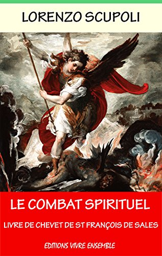 Le Combat Spirituel Annote Enrichi D Une Biographie