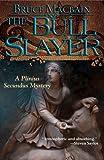 The Bull Slayer: A Plinius Secundus Mystery (Plinius Secundus Series Book 2)