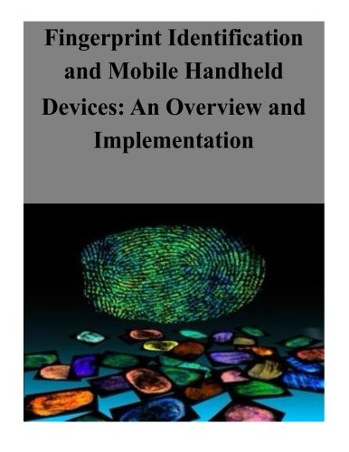 Fingerprint Identification and Mobile Handheld Devices: An Overview and Implementation