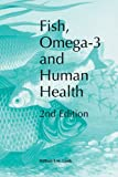 Fish, Omega-3 and Human Health, Lands, William E. M., 1893997812