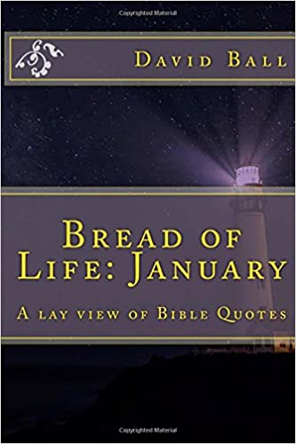 Bread Of Life January A Lay View Of Bible Quotes Volume 1 Mr