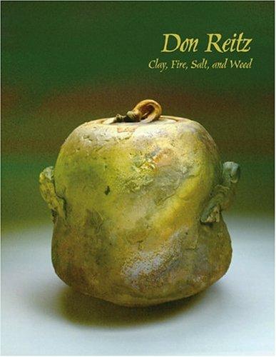 Read Online Don Reitz: Clay, Fire, Salt, and Wood (Chazen Museum of Art Catalogs) pdf epub