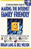 Making the Internet Family Friendly, Bill Wilson and Brian Lang, 0785275681