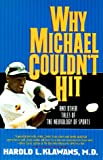 Why Michael Couldn't Hit and Other Tales of the Neurology of Sports, Harold L. Klawans, 0380730413