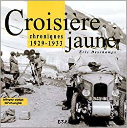 Croisière jaune : Chroniques, 1929-1933 (édition bilingue français/anglais)