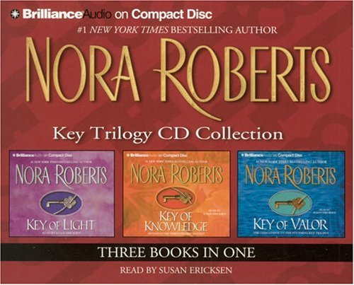 Nora Roberts Key Trilogy CD Collection: Key of Light, Key of Knowledge, Key of Valor (Key Trilogy) by Brilliance Audio on CD