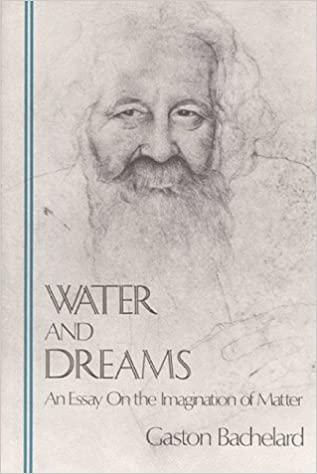 com water and dreams an essay on the imagination of  com water and dreams an essay on the imagination of matter bachelard translation series 9780911005257 gaston bachelard edith r farrell