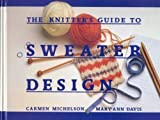 The Knitters Guide to Sweater Design, Carmen Michelson and Mary-Ann Davis, 0934026335