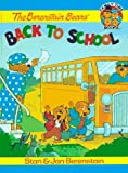 The Berenstain Bears Go Back to School, Stan Berenstain and Jan Berenstain, 1577190513