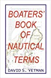 Boater's Book of Nautical Terms, David S. Yetman, 1892216116