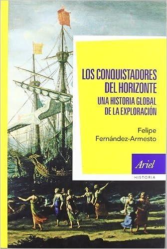 Los conquistadores del horizonte : una historia global de la ...