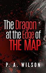 The Dragon at The Edge of The Map: A Crime Thriller Novel