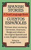 img - for Spanish Stories / Cuentos Espa oles (A Dual-Language Book) (English and Spanish Edition) book / textbook / text book