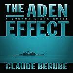 The Aden Effect: A Connor Stark Novel, Book 1   Claude Berube