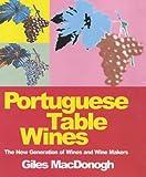 Portuguese Table Wines, Giles MacDonogh, 1902304861