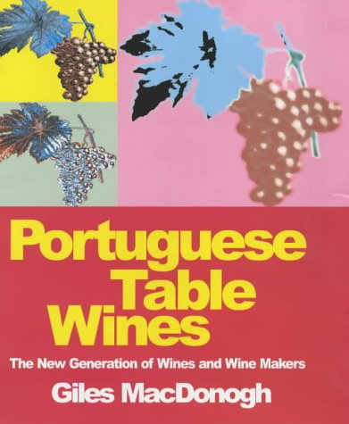 Portuguese Table Wines by Giles MacDonogh