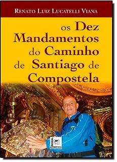 Os Dez Mandamentos Do Caminho De Santiago De Compostela