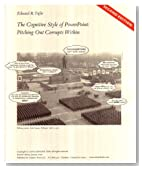 By Edward R. Tufte - The Cognitive Style of PowerPoint: Pitching Out Corrupts Within (2nd Edition) (12/16/05)
