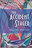 The Accident Stager, Susan Moss, 0964232944