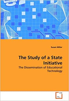 The Study of a State Initiative: The Dissemination of Educational Technology