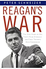 Reagan's War: The Epic Story of his Forty Year Struggle and Final Triumph Over Communism Hardcover