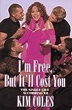 I'm Free, but It'll Cost You, Kim Coles, 0786862726