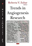 Trends in Angiogenesis Research, Roberta V. Zubar, 1594544522