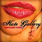 Compassion Fatigue by Hate Gallery