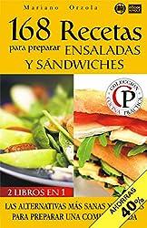 168 RECETAS PARA PREPARAR ENSALADAS Y SÁNDWICHES: Las alternativas más sanas y livianas para preparar una comida rápida (Colección Cocina Práctica - Edición 2 en 1 nº 39) (Spanish Edition)