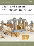 Greek and Roman Artillery 399 BC-AD 363 (New Vanguard)