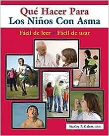 Que hacer cuando su nino tiene asma / What To Do When Your Child Has