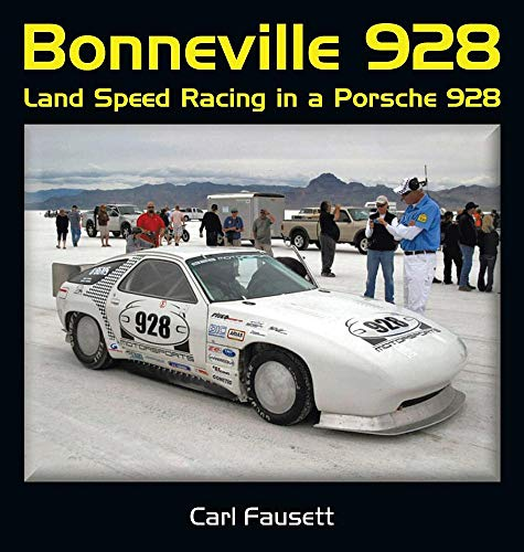 Bonneville 928: Land Speed Racing in a Porsche -